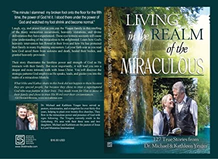 Living in the Realm of the Miraculous (Volume 1) (English Edition)
