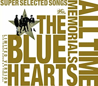 THE BLUE HEARTS 30th ANNIVERSARY ALL TIME MEMORIALS ~SUPER SELECTED SONGS~【完全初回限定生産盤】(3CD+DVD)