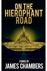 On the Hierophant Road Kindle Edition