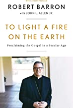 To Light a Fire on the Earth: Proclaiming the Gospel in a Secular Age (English Edition)