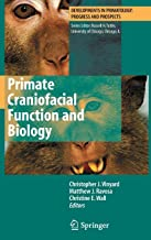 Primate Craniofacial Function and Biology (Developments in Primatology: Progress and Prospects)