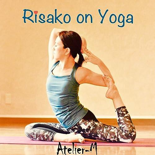 Risako on Yoga de Atelier-M en Amazon Music - Amazon.es