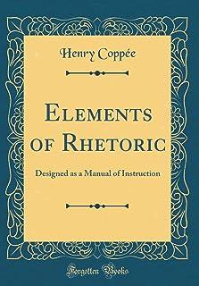 Elements of Rhetoric: Designed as a Manual of Instruction (Classic Reprint)