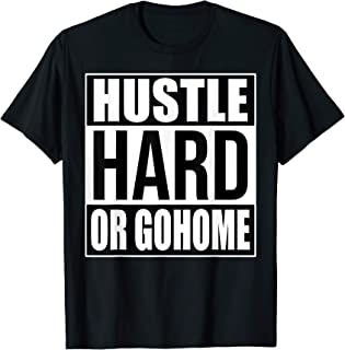 Hustle Hard or Go Home - Best Typography T-Shirt