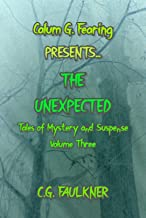 Calum G. Fearing Presents The Unexpected: Tales of Mystery and Suspense, Volume Three