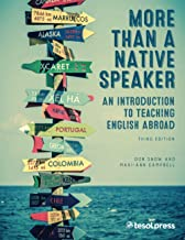 More Than a Native Speaker, Third Edition: An Introduction to Teaching English Abroad