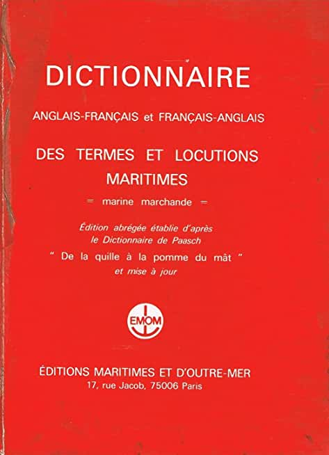 Dictionnaire anglais-français et français-anglais des termes et locutions maritimes-marine marchande