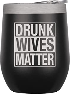 Chris's Stuff Wine Tumbler - Iced Coffee Mug with Splash-Proof Lid. Stainless Steel Double Wall Vacuum Insulated with Inner Layer of Copper to Keep Drinks Cold/Hot - Quote: Drunk Wives Matter