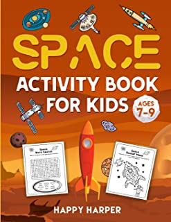 Space Activity Book For Kids Ages 7-9: The Ultimate Outer Space Activity Gift Book For Boys and Girls To Enjoy Learning, C...