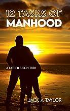 12 Tasks of Manhood: A Father & Son Trek