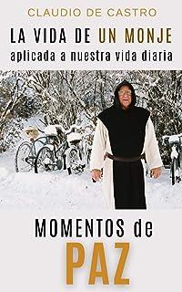 Momentos de Paz: La vida de un MONJE aplicada a nuestra vida diaria: 2