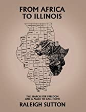From Africa to Illinois, the Search for Freedom and a Place to Call Home