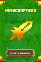 Minecrafters Secrets Handbook: The Ultimate Secret Book For Minecrafters. Game Tips & Tricks, Hints and Secrets For All Minecrafters. (Books For Minecrafters)