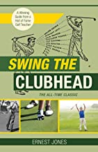 swing the clubhead ernest jones golf digest