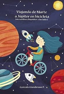 Viajando de Marte a Júpiter en Bicicleta: (sin rueditas chiquititas a los lados) (Spanish Edition)