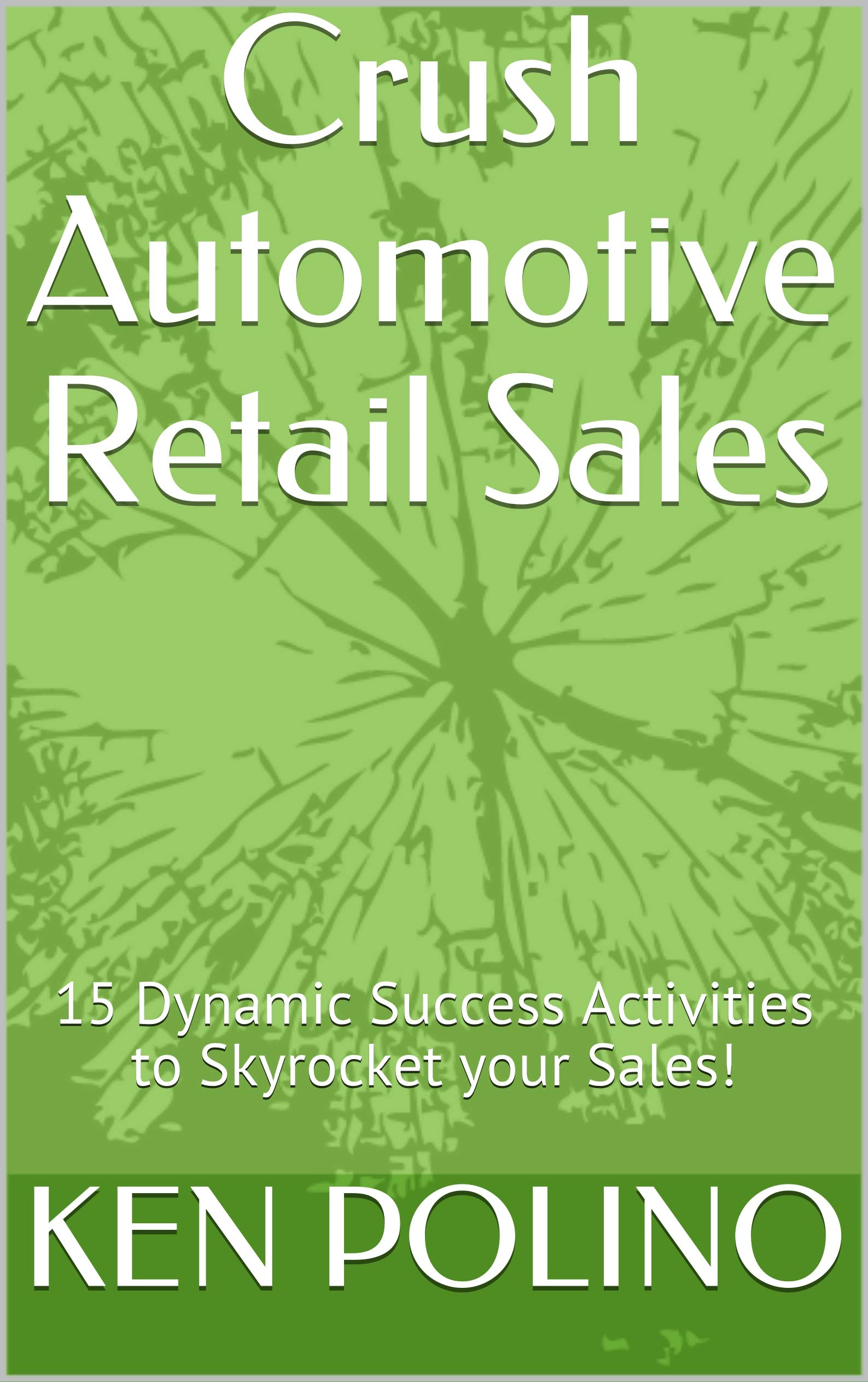 Crush Automotive Retail Sales: 15 Dynamic Success Activities to Skyrocket your Sales!