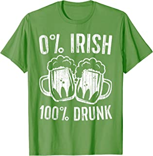 0% Irish 100% Drunk T-Shirt Saint Patrick Day Gift