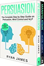 Negotiation: 2 Manuscripts - Persuasion The Complete Step by Step Guide, Manipulation The Complete Step by Step Guide (Human Psychology, Social Engineering, ... Skills) (Negotiation Series Book 1)