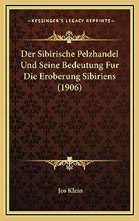 Der Sibirische Pelzhandel Und Seine Bedeutung Fur Die Eroberung Sibiriens (1906)