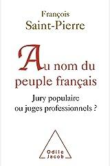 Au nom du peuple français: Jury populaire ou juges professionnels ? (Sciences Humaines) Format Kindle