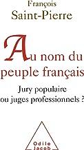 Au nom du peuple français: Jury populaire ou juges professionnels ? (Sciences Humaines)