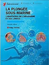 Livres La plongée sous-marine: L'adaptation de l'organisme et ses limites PDF