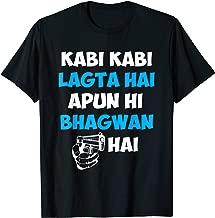 Kabhi Kabhi Lagta Hai Apun Hi Bhagwan Hai Desi shirt