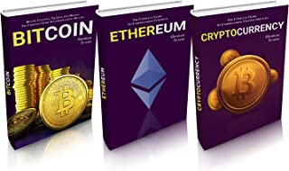CRYPTOCURRENCY: Cryptocurrency, Ethereum & Bitcoin - The Complete Guide To Understanding Cryptocurrencies, Ethereum & Bitcoin
