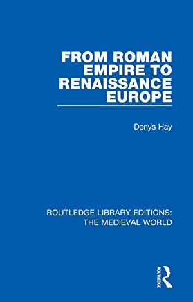 From Roman Empire to Renaissance Europe (Routledge Library Editions: The Medieval World Book 20) (English Edition)