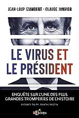 Le virus et le Président: Enquête sur l'une des plus grandes tromperies de l'Histoire Format Kindle