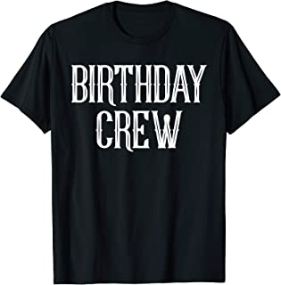 Birthday Crew Tshirt Gift for the Drunk Besties Squad