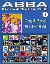 ABBA - Rivista di Dischi in Vinile No. 8 - Paesi Bassi (1973 - 1993): Discografia Polydor, Arcade, K-Tel, Reader's Digest, Polar (1973-1993). Guída a colori. (Volume 8) (Italian Edition)
