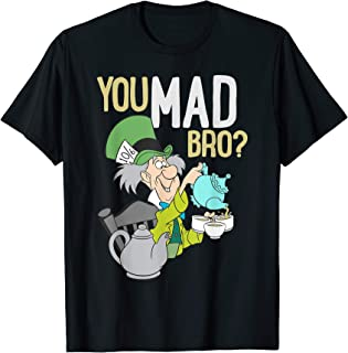Mad Hatter You Mad Bro T-Shirt