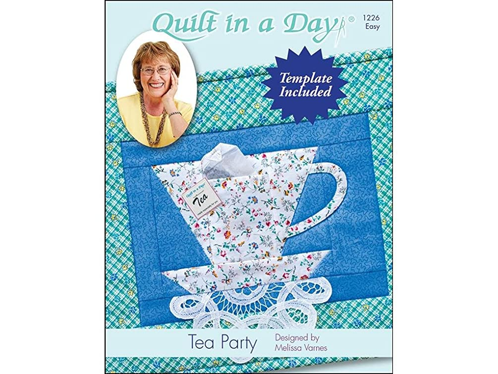 Quilt In A Day Tea Party Ptrn