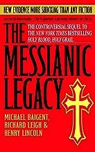 The Messianic Legacy: Secret Brotherhoods. The Explosive Alternate History of Christ