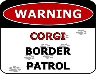 Top Shelf Novelties Warning Corgi Border Patrol Laminated Dog Sign (Includes Bonus I Love My Dog Decal) SP2627
