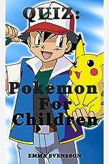 QUIZ: Pokemon For Children Kindle Edition