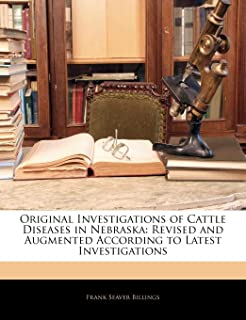 Original Investigations of Cattle Diseases in Nebraska: Revised and Augmented According to Latest Investigations