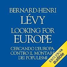 Looking for Europe - Cercando l'Europa: Contro il montare dei populismi