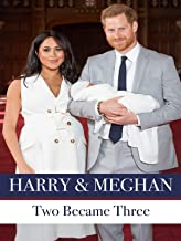 Harry & Meghan: Two Became Three