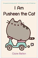 I Am Pusheen the Cat (A Pusheen Book) Kindle Edition