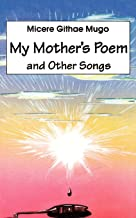 My Mother's Poem and Other Songs. Songs and Poems