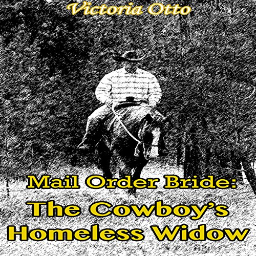 Mail Order Bride: The Cowboy's Homeless Widow cover art