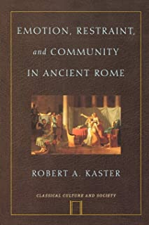 Emotion, Restraint and Community in Ancient Rome