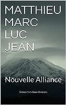 MATTHIEU MARC LUC JEAN: Nouvelle Alliance (French Edition)