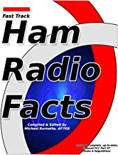 Fast Track Ham Radio Facts: A collection of useful knowledge for informed amateur radio operators. (Fast Track Ham License...