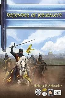 Defender of Jerusalem: A Biographical Novel of Balian D'Ibelin (Balian d'Ibelin and the Kingdom of Jerusalem)