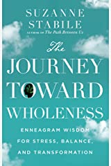 The Journey Toward Wholeness: Enneagram Wisdom for Stress, Balance, and Transformation Kindle Edition