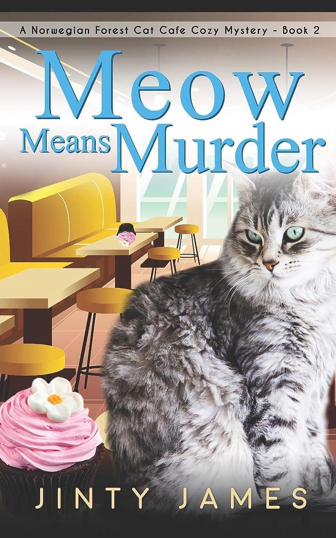物理学者ジャンクション降下Meow Means Murder: A Norwegian Forest Cat Café Cozy Mystery