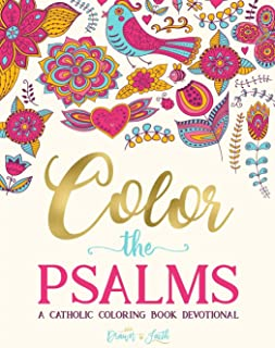 Color the Psalms: A Catholic Coloring Book Devotional: Catholic Bible Verse Coloring Book for Adults & Teens